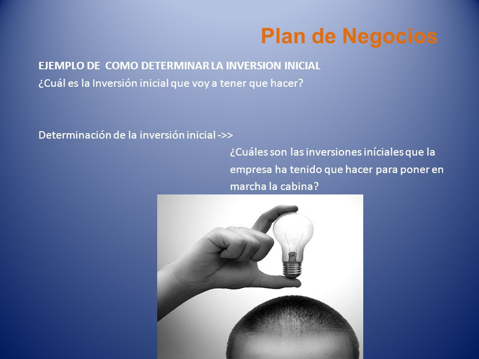 Plan de Negocios EJEMPLO DE COMO DETERMINAR LA INVERSION INICIAL