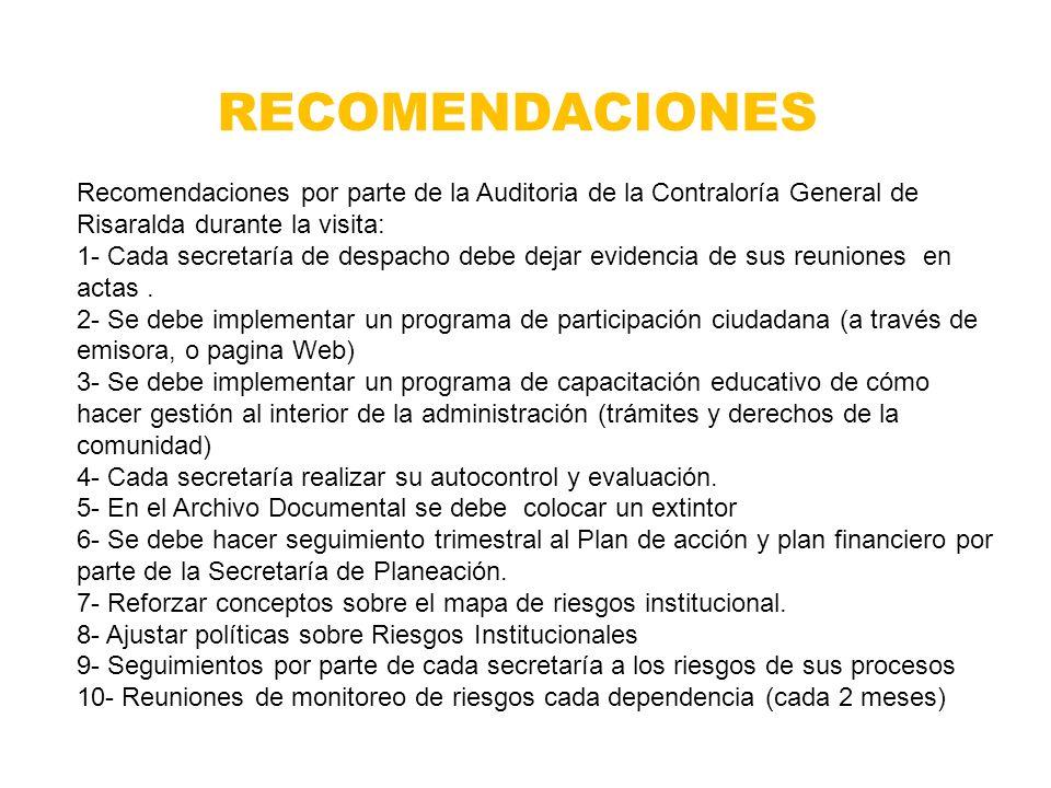 RECOMENDACIONES Recomendaciones por parte de la Auditoria de la Contraloría General de Risaralda durante la visita: