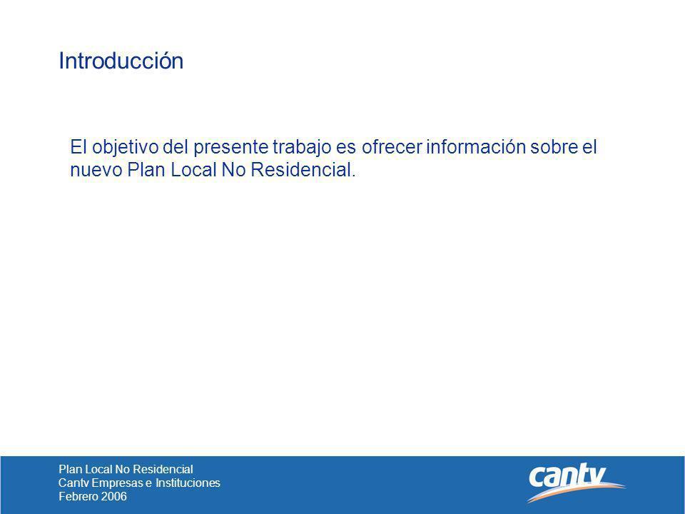 Introducción El objetivo del presente trabajo es ofrecer información sobre el nuevo Plan Local No Residencial.