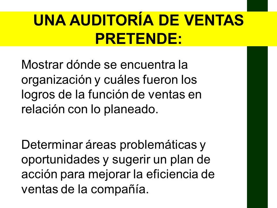 UNA AUDITORÍA DE VENTAS PRETENDE: