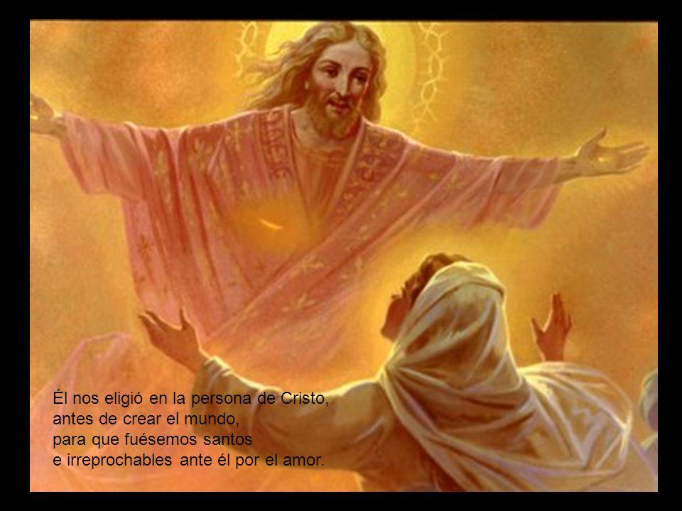 Él nos eligió en la persona de Cristo,