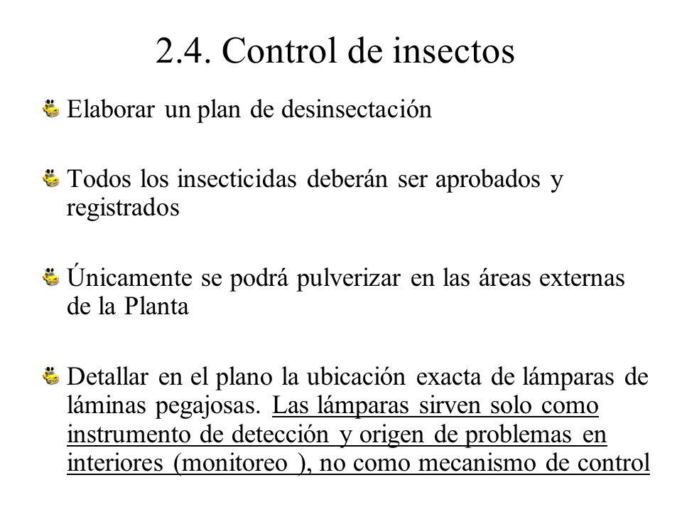 2.4. Control de insectos Elaborar un plan de desinsectación