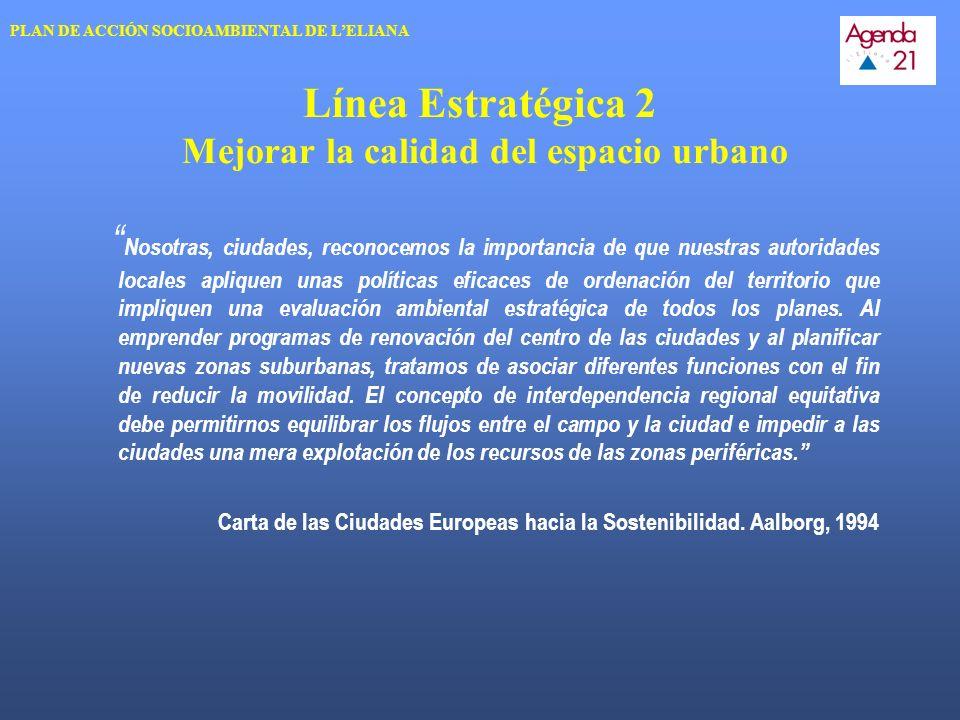 Línea Estratégica 2 Mejorar la calidad del espacio urbano