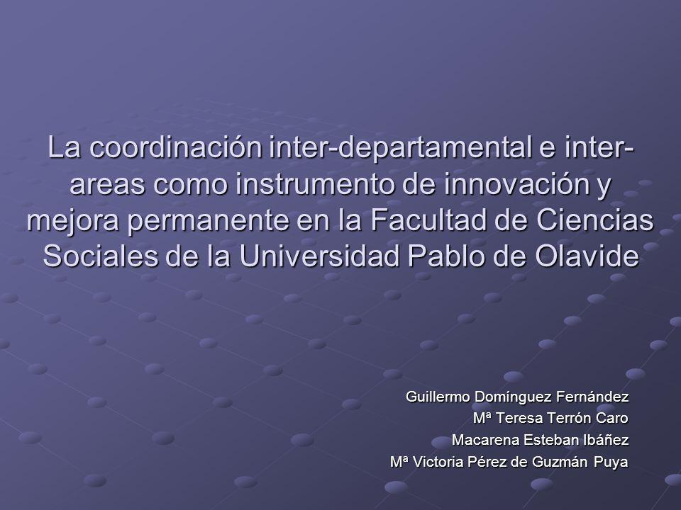La coordinación inter-departamental e inter-areas como instrumento de innovación y mejora permanente en la Facultad de Ciencias Sociales de la Universidad Pablo de Olavide