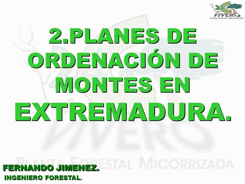 2.PLANES DE ORDENACIÓN DE MONTES EN EXTREMADURA.