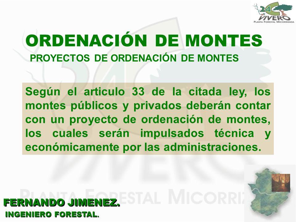ORDENACIÓN DE MONTES PROYECTOS DE ORDENACIÓN DE MONTES.