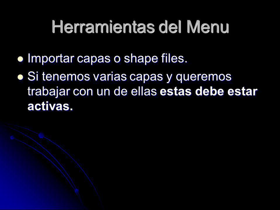 Herramientas del Menu Importar capas o shape files.