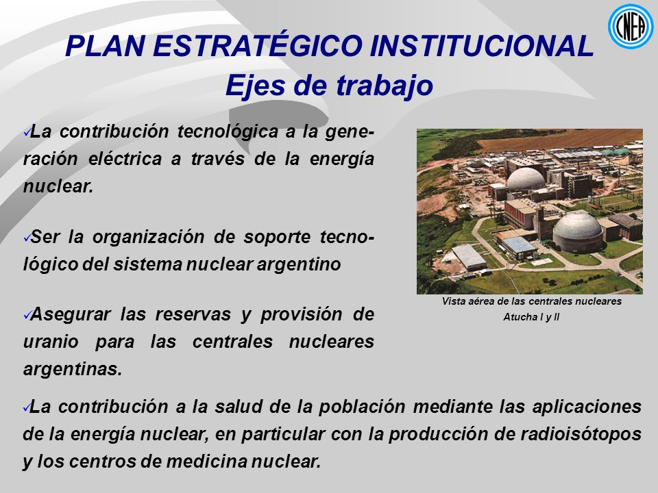 PLAN ESTRATÉGICO INSTITUCIONAL Vista aérea de las centrales nucleares