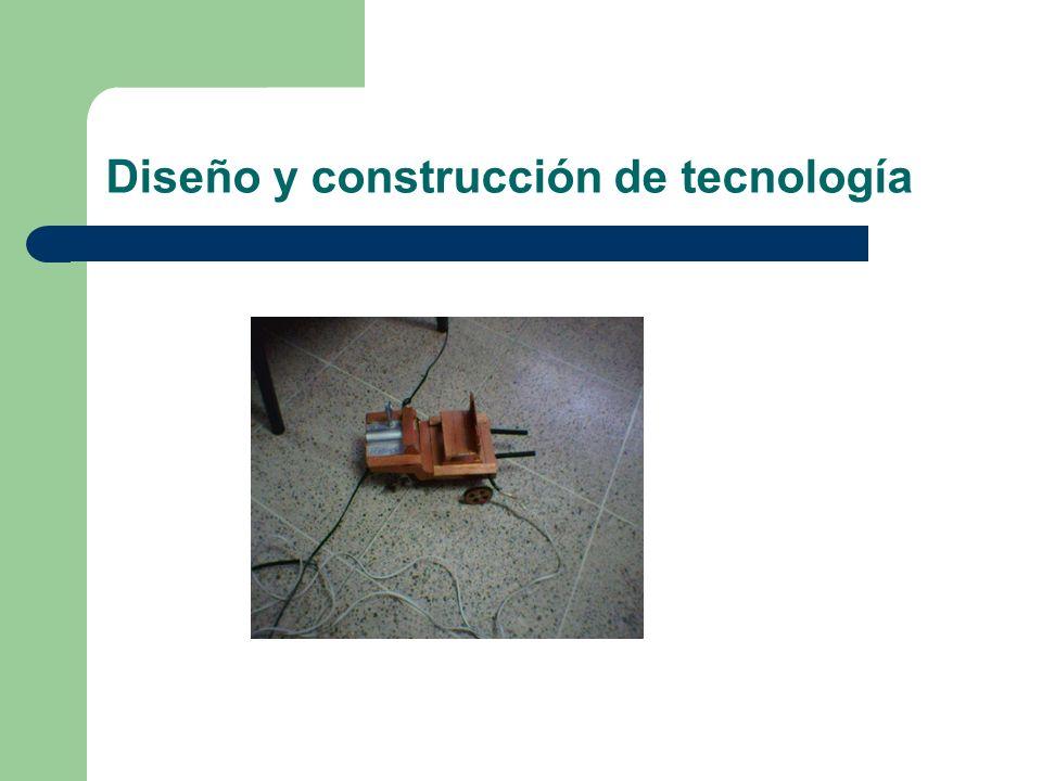 Diseño y construcción de tecnología