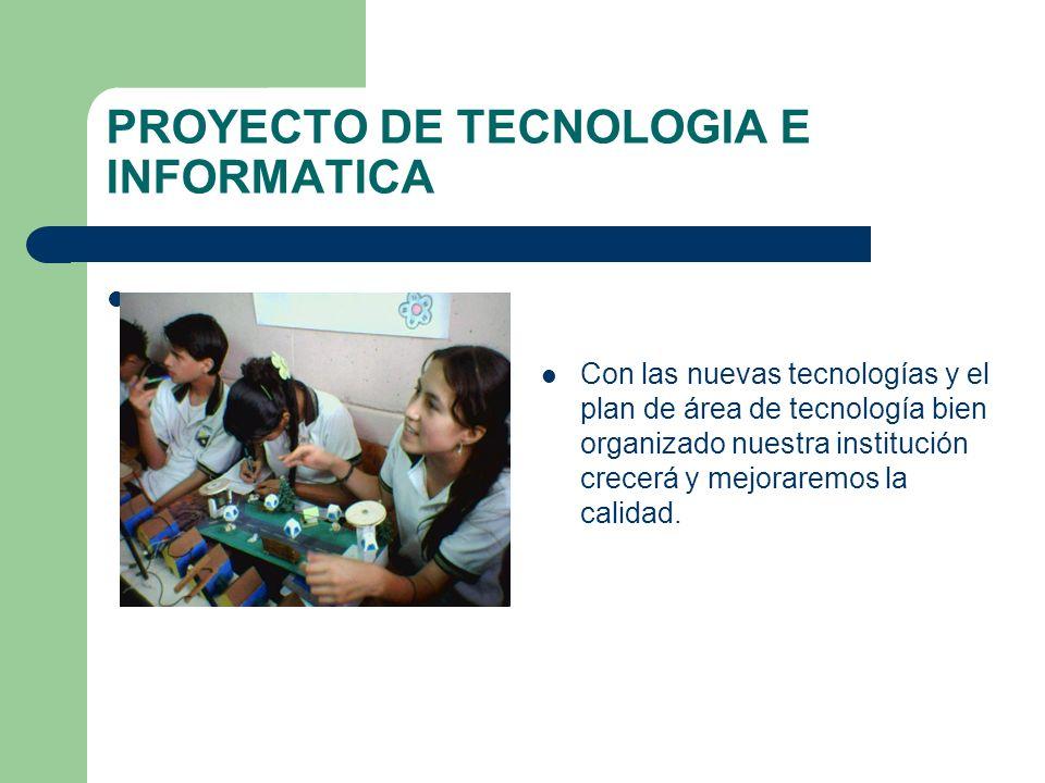 PROYECTO DE TECNOLOGIA E INFORMATICA
