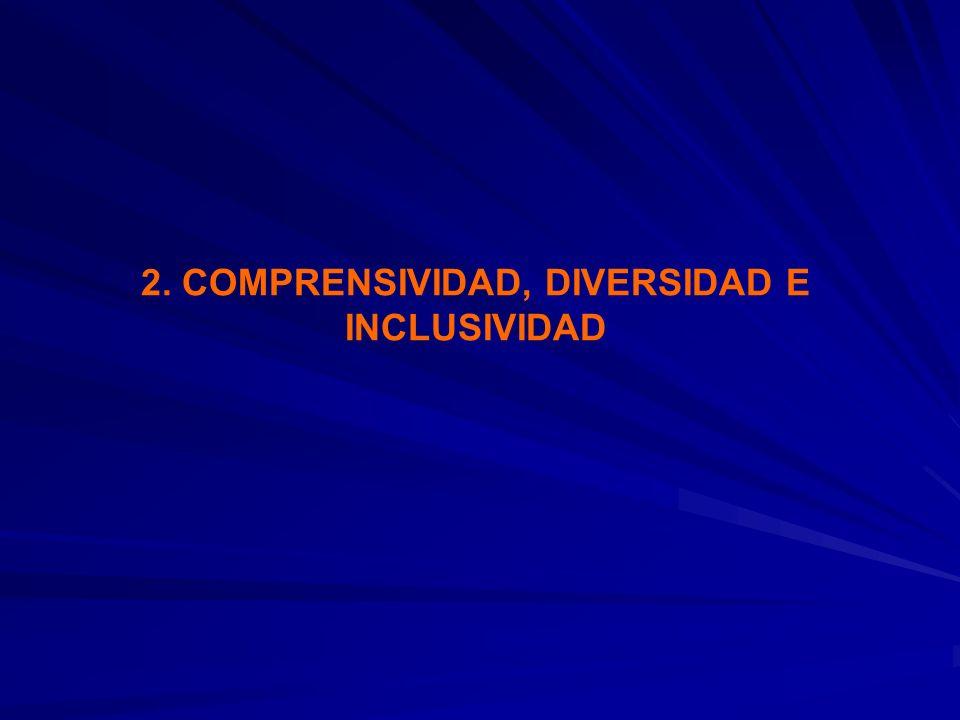 2. COMPRENSIVIDAD, DIVERSIDAD E INCLUSIVIDAD