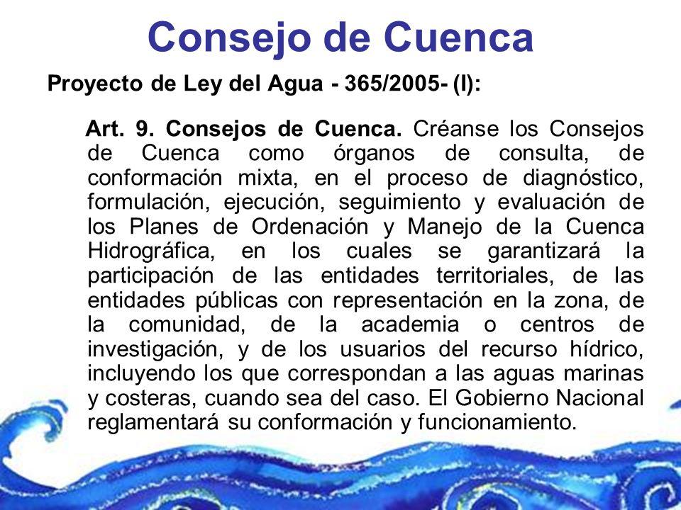 Consejo de Cuenca Proyecto de Ley del Agua - 365/2005- (I):