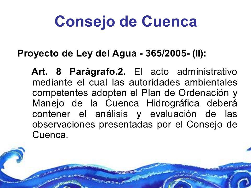 Consejo de Cuenca Proyecto de Ley del Agua - 365/2005- (II):