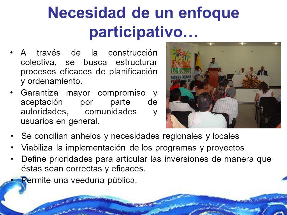 Necesidad de un enfoque participativo…