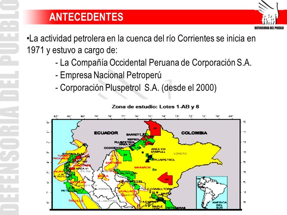 ANTECEDENTES La actividad petrolera en la cuenca del río Corrientes se inicia en 1971 y estuvo a cargo de:
