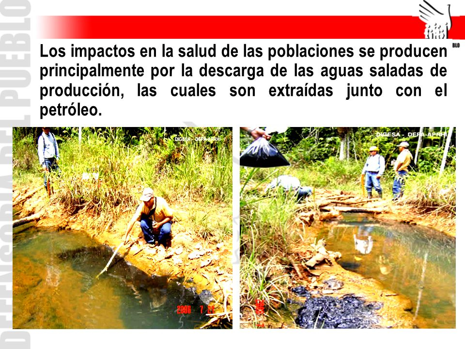 Los impactos en la salud de las poblaciones se producen principalmente por la descarga de las aguas saladas de producción, las cuales son extraídas junto con el petróleo.