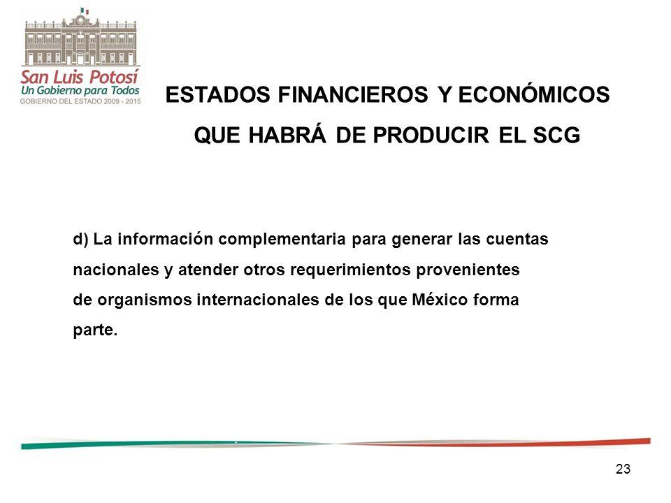 ESTADOS FINANCIEROS Y ECONÓMICOS QUE HABRÁ DE PRODUCIR EL SCG