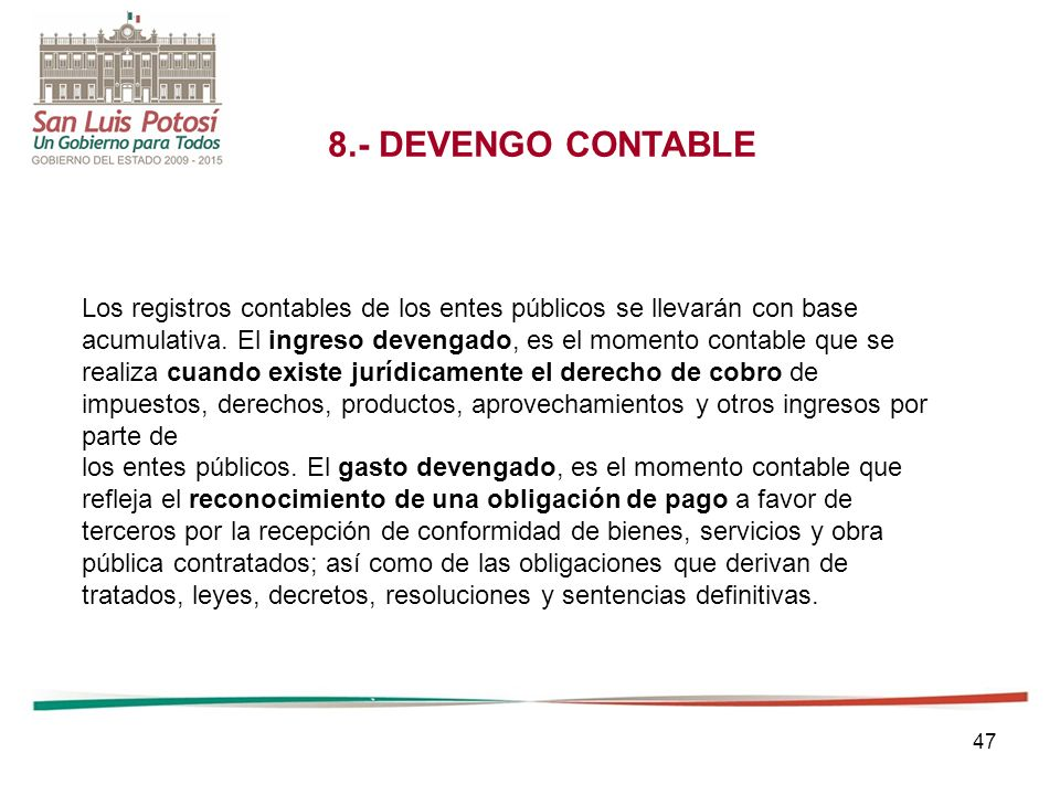 8.- DEVENGO CONTABLE Los registros contables de los entes públicos se llevarán con base.
