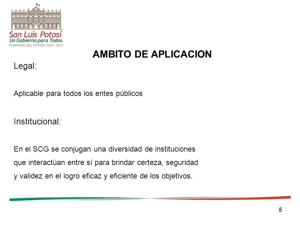 AMBITO DE APLICACION Legal: Institucional: