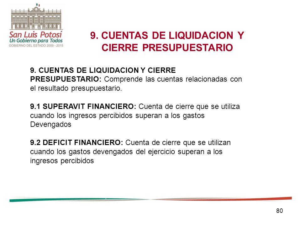9. CUENTAS DE LIQUIDACION Y CIERRE PRESUPUESTARIO