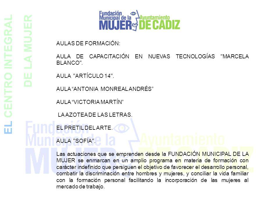 EL CENTRO INTEGRAL DE LA MUJER AULAS DE FORMACIÓN: