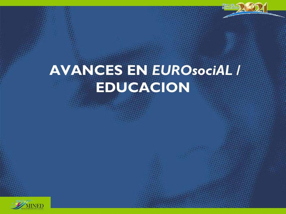 AVANCES EN EUROsociAL / EDUCACION