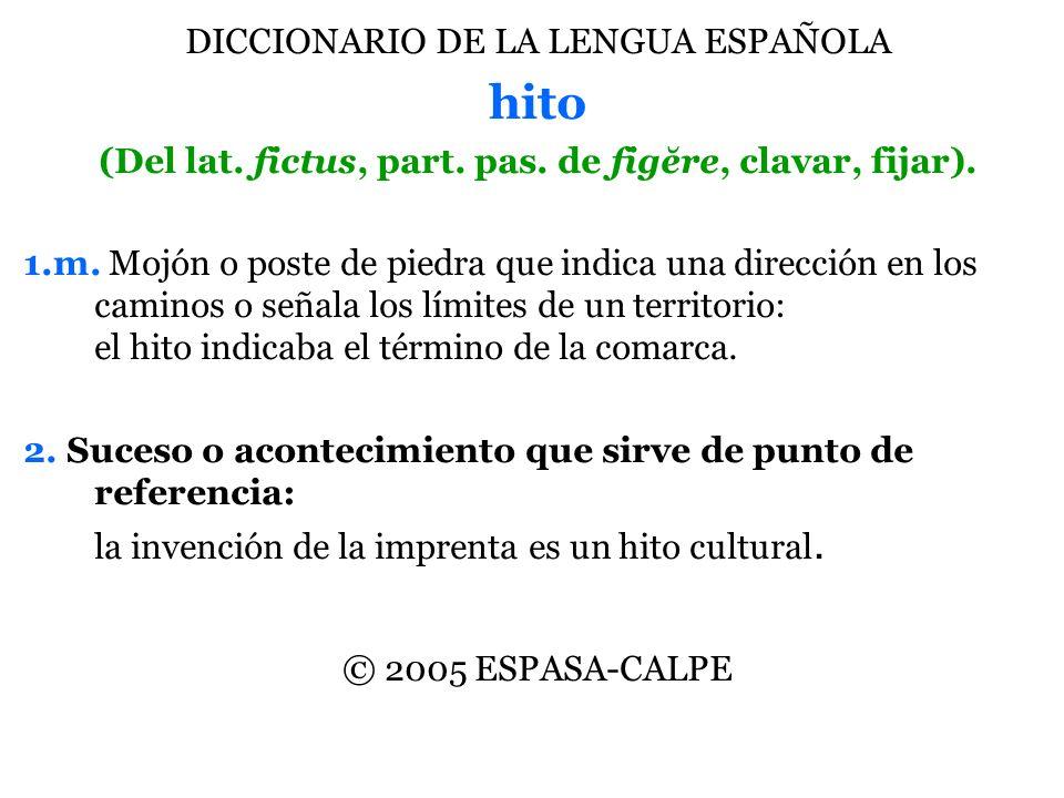 hito DICCIONARIO DE LA LENGUA ESPAÑOLA