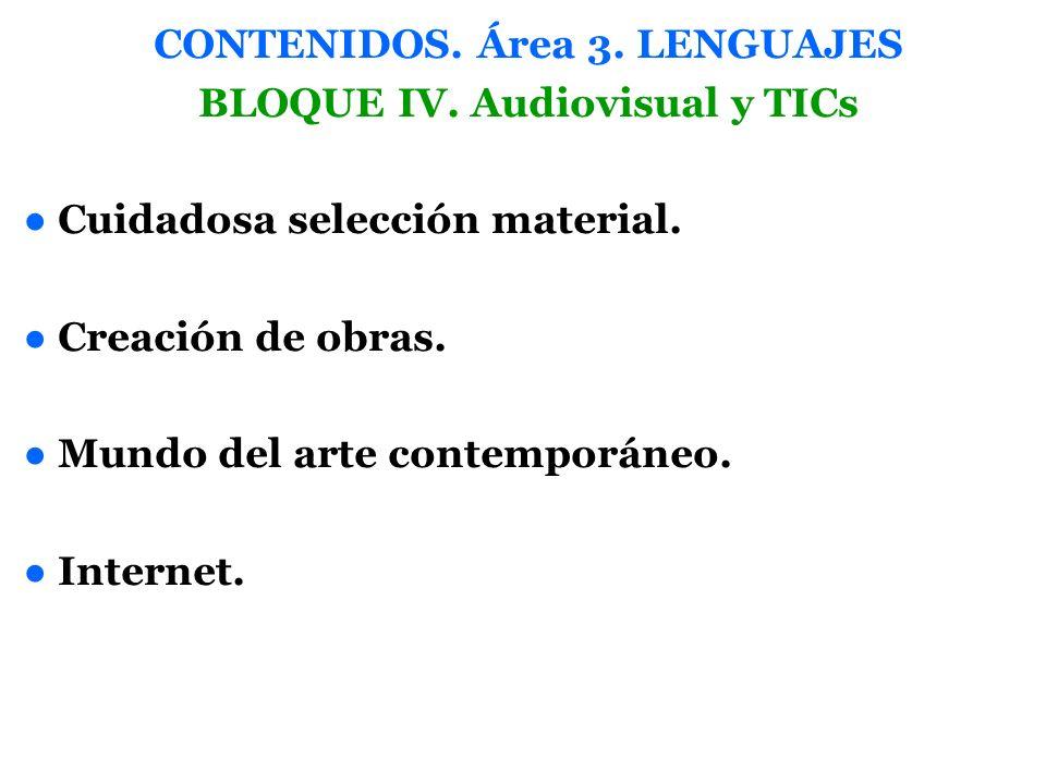 CONTENIDOS. Área 3. LENGUAJES BLOQUE IV. Audiovisual y TICs