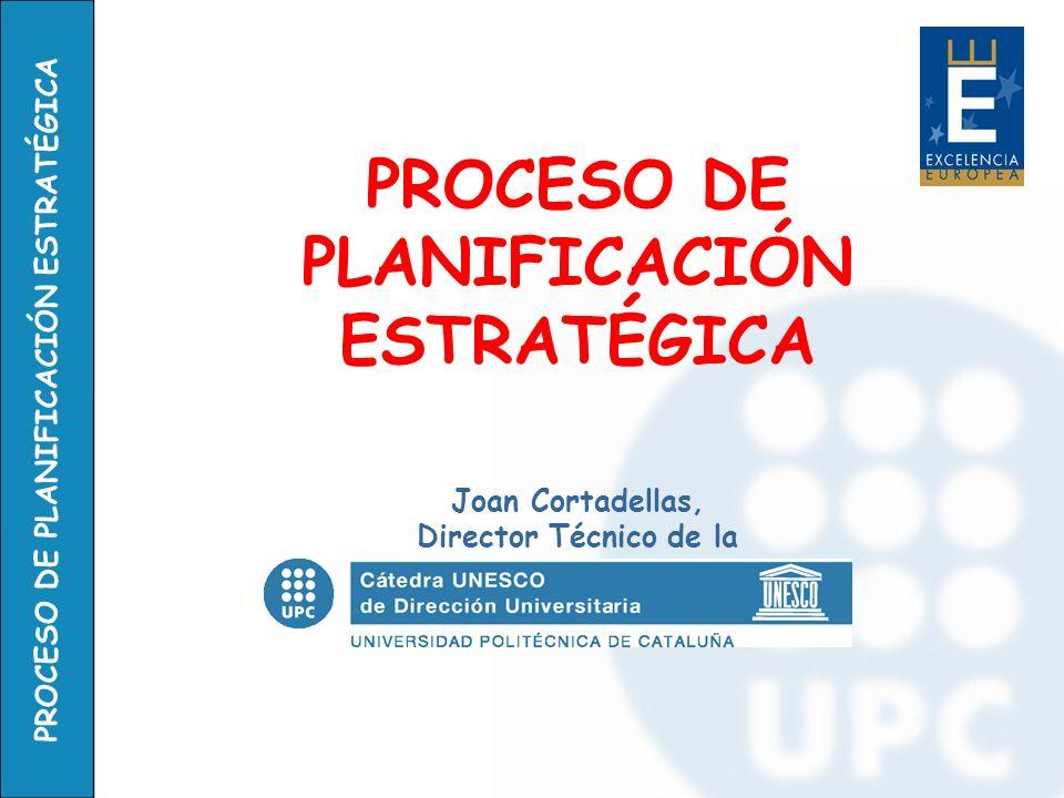 PROCESO DE PLANIFICACIÓN ESTRATÉGICA Joan Cortadellas, Director Técnico de la