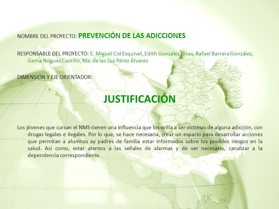 JUSTIFICACIÓN NOMBRE DEL PROYECTO: PREVENCIÓN DE LAS ADICCIONES