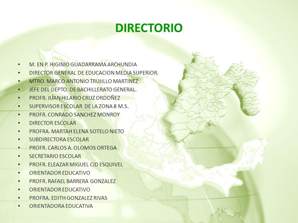 DIRECTORIO M. EN P. HIGINIO GUADARRAMA ARCHUNDIA
