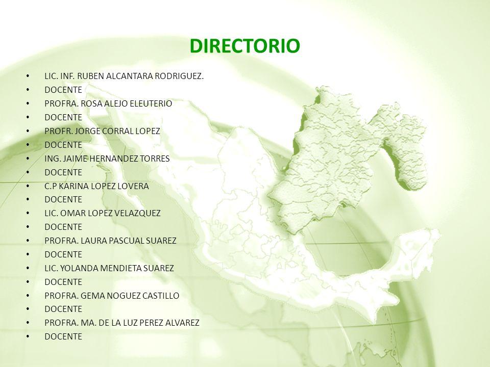 DIRECTORIO LIC. INF. RUBEN ALCANTARA RODRIGUEZ. DOCENTE
