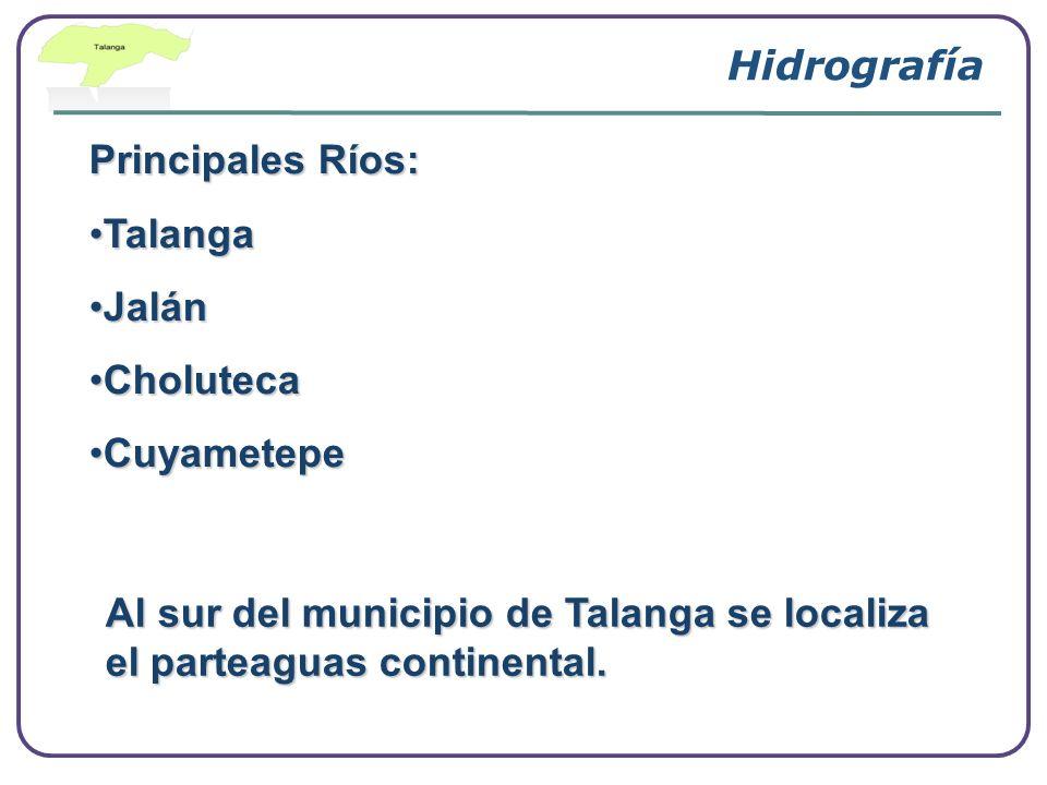 Hidrografía Principales Ríos: Talanga. Jalán. Choluteca.