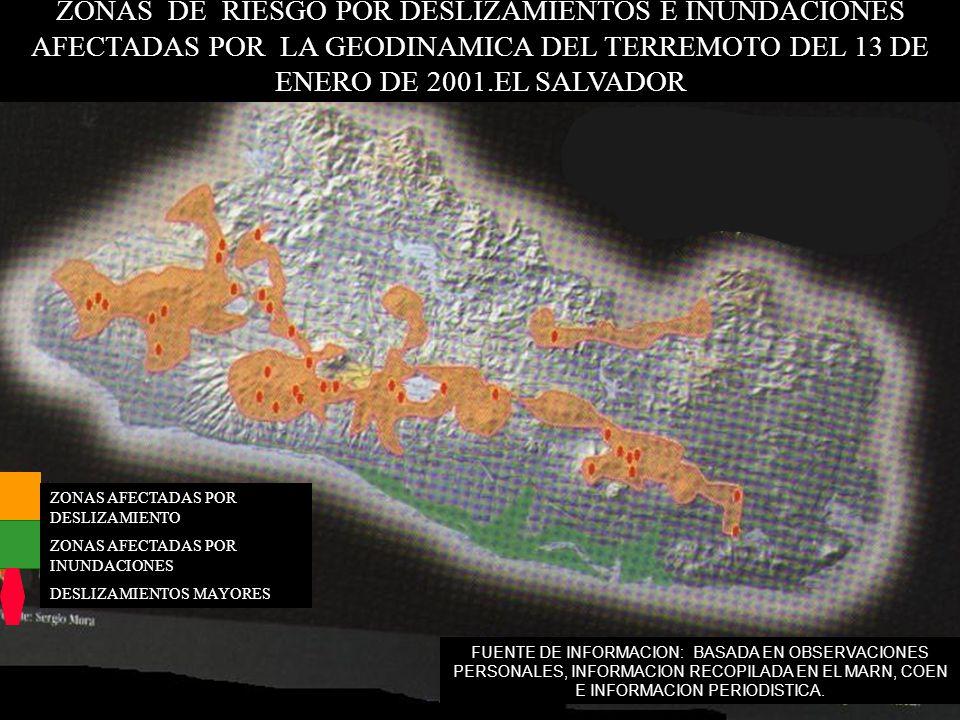 ZONAS DE RIESGO POR DESLIZAMIENTOS E INUNDACIONES AFECTADAS POR LA GEODINAMICA DEL TERREMOTO DEL 13 DE ENERO DE 2001.EL SALVADOR