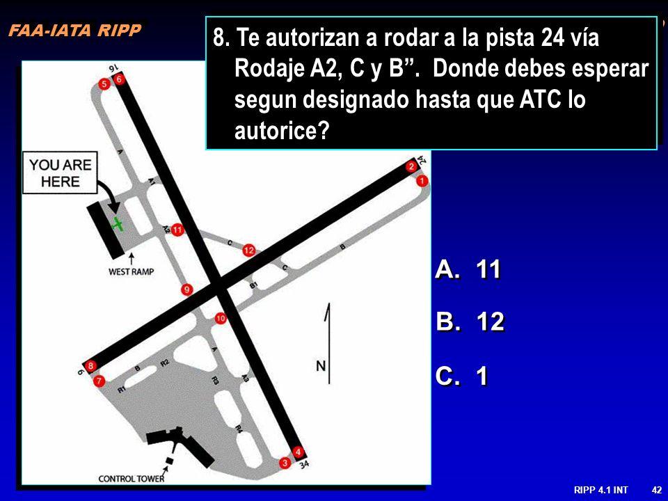 FAA-IATA RIPP 8. Te autorizan a rodar a la pista 24 vía Rodaje A2, C y B . Donde debes esperar segun designado hasta que ATC lo autorice