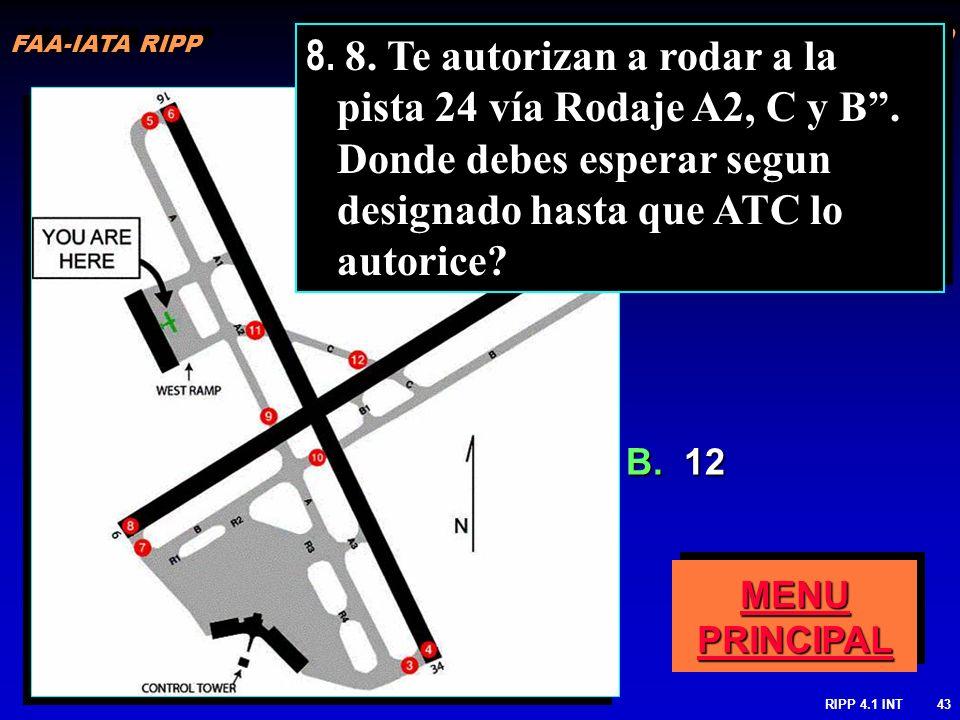 FAA-IATA RIPP 8. 8. Te autorizan a rodar a la pista 24 vía Rodaje A2, C y B . Donde debes esperar segun designado hasta que ATC lo autorice