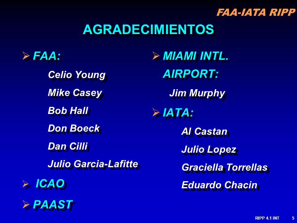 AGRADECIMIENTOS FAA: PAAST MIAMI INTL. AIRPORT: IATA: Celio Young
