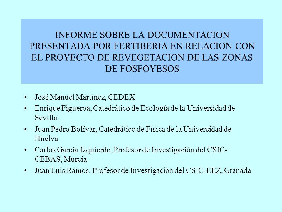 INFORME SOBRE LA DOCUMENTACION PRESENTADA POR FERTIBERIA EN RELACION CON EL PROYECTO DE REVEGETACION DE LAS ZONAS DE FOSFOYESOS