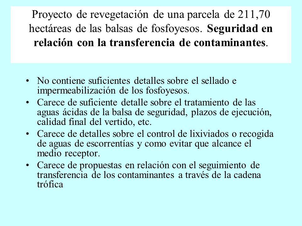 Proyecto de revegetación de una parcela de 211,70 hectáreas de las balsas de fosfoyesos. Seguridad en relación con la transferencia de contaminantes.