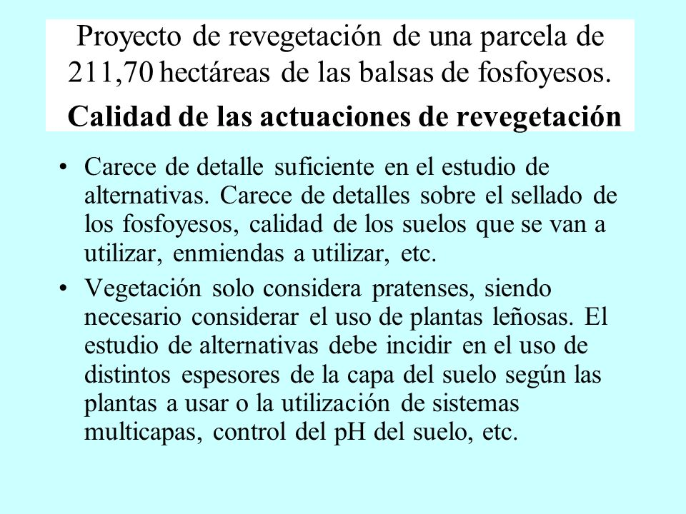 Proyecto de revegetación de una parcela de 211,70 hectáreas de las balsas de fosfoyesos. Calidad de las actuaciones de revegetación
