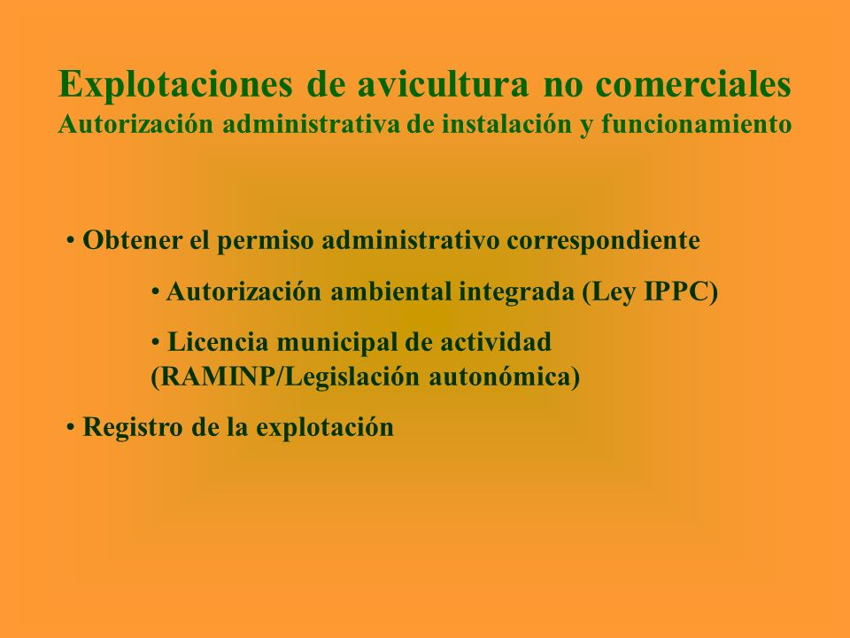 Explotaciones de avicultura no comerciales Autorización administrativa de instalación y funcionamiento