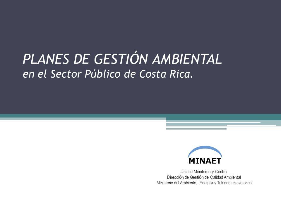 PLANES DE GESTIÓN AMBIENTAL en el Sector Público de Costa Rica.