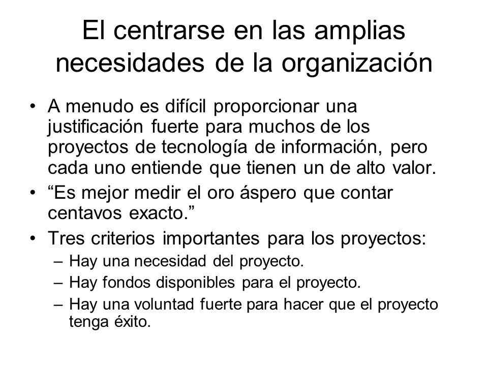 El centrarse en las amplias necesidades de la organización