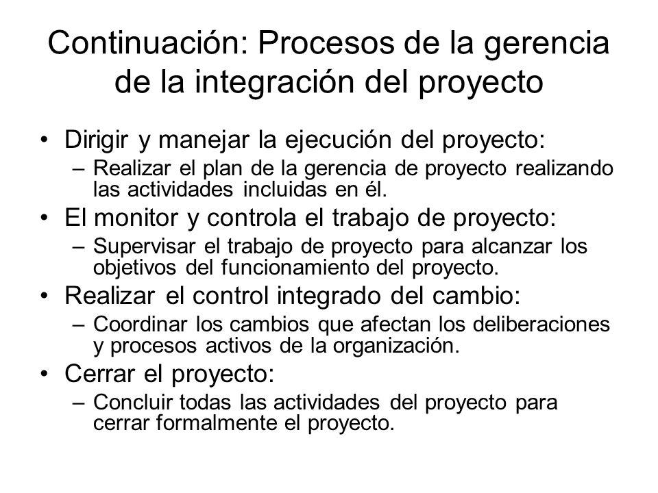 Continuación: Procesos de la gerencia de la integración del proyecto