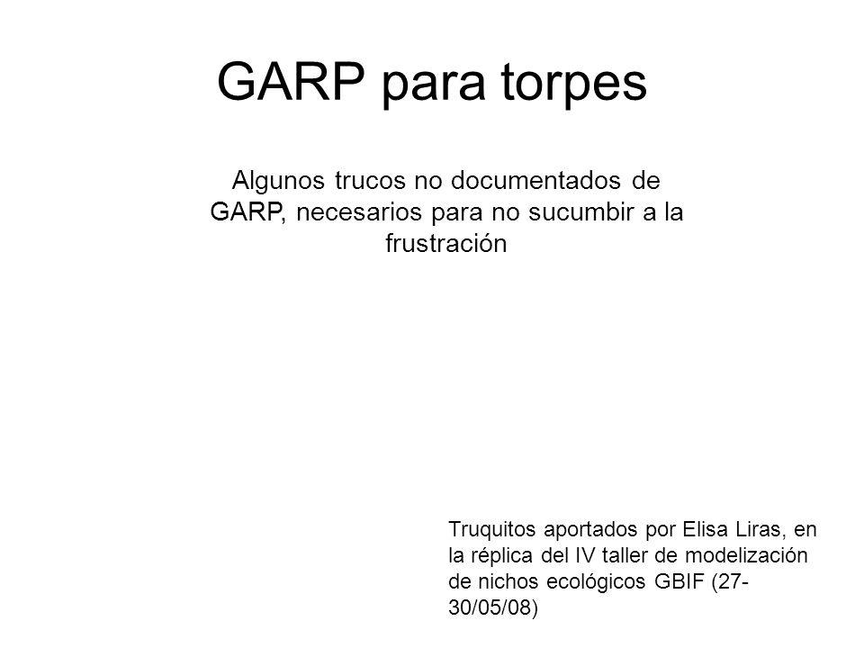 GARP para torpesAlgunos trucos no documentados de GARP, necesarios para no sucumbir a la frustración.