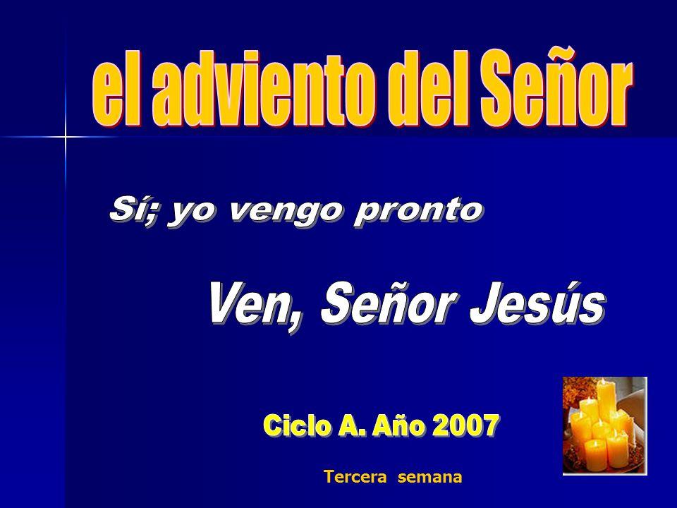 el adviento del Señor Sí; yo vengo pronto Ven, Señor Jesús