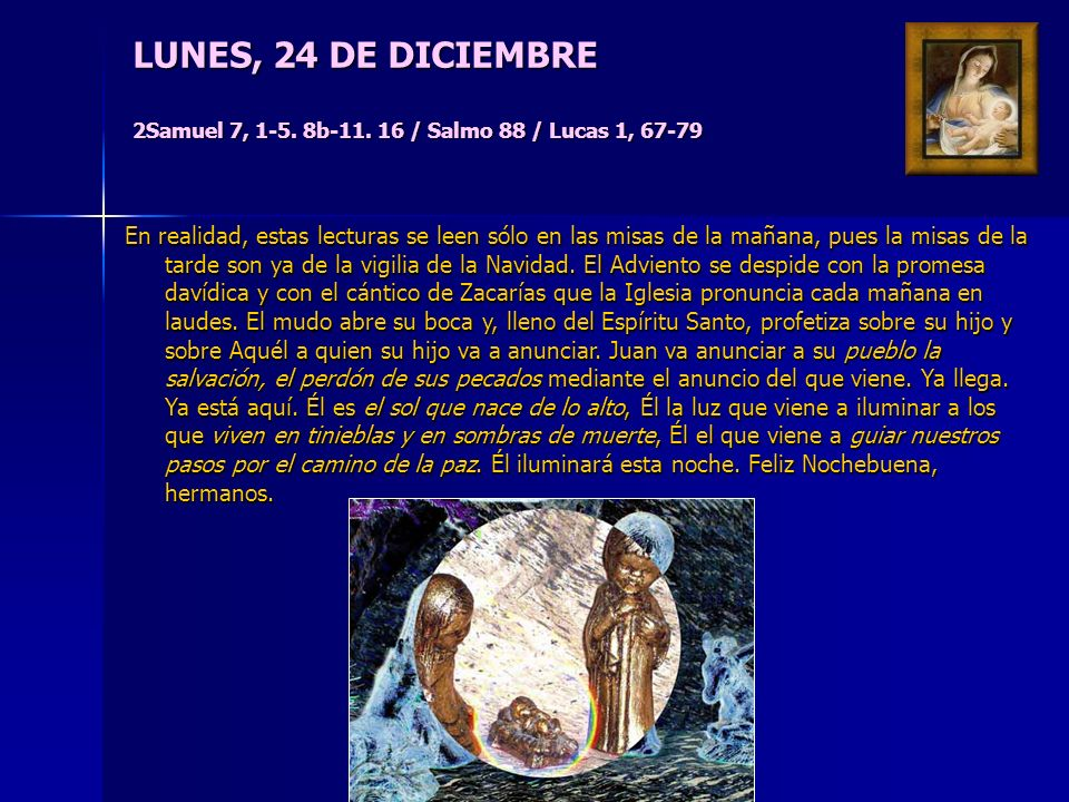 LUNES, 24 DE DICIEMBRE 2Samuel 7, 1-5. 8b-11