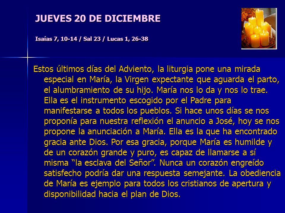 JUEVES 20 DE DICIEMBRE Isaías 7, 10-14 / Sal 23 / Lucas 1, 26-38