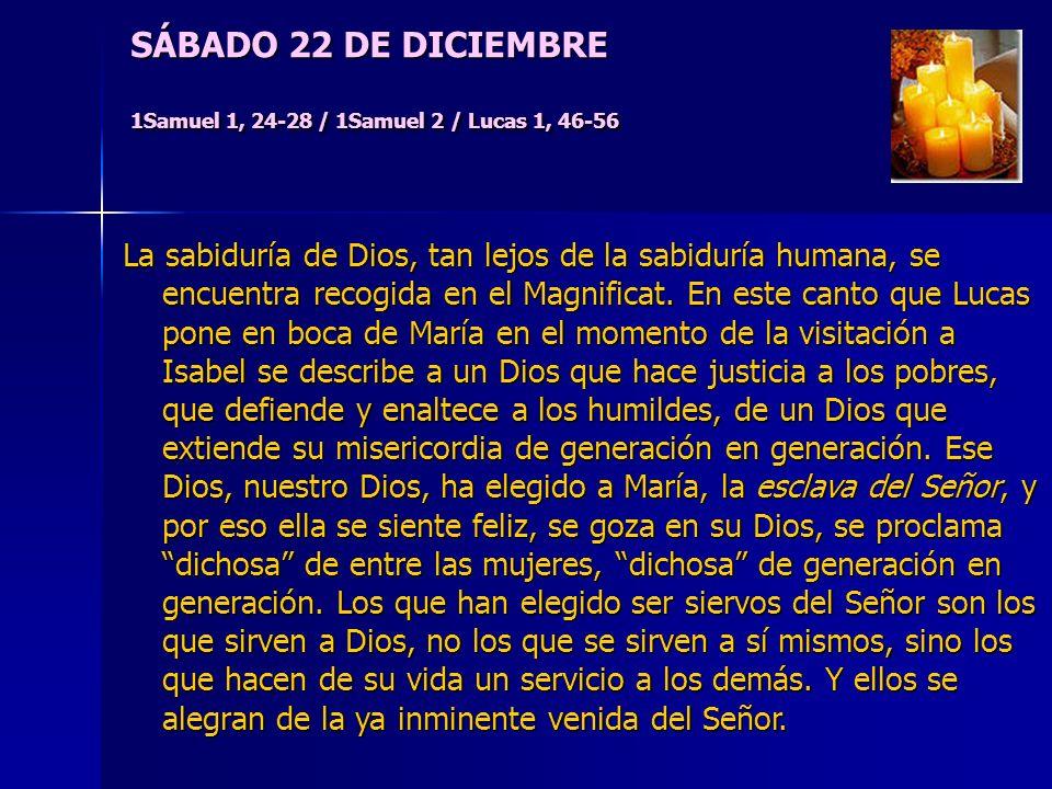 SÁBADO 22 DE DICIEMBRE 1Samuel 1, 24-28 / 1Samuel 2 / Lucas 1, 46-56