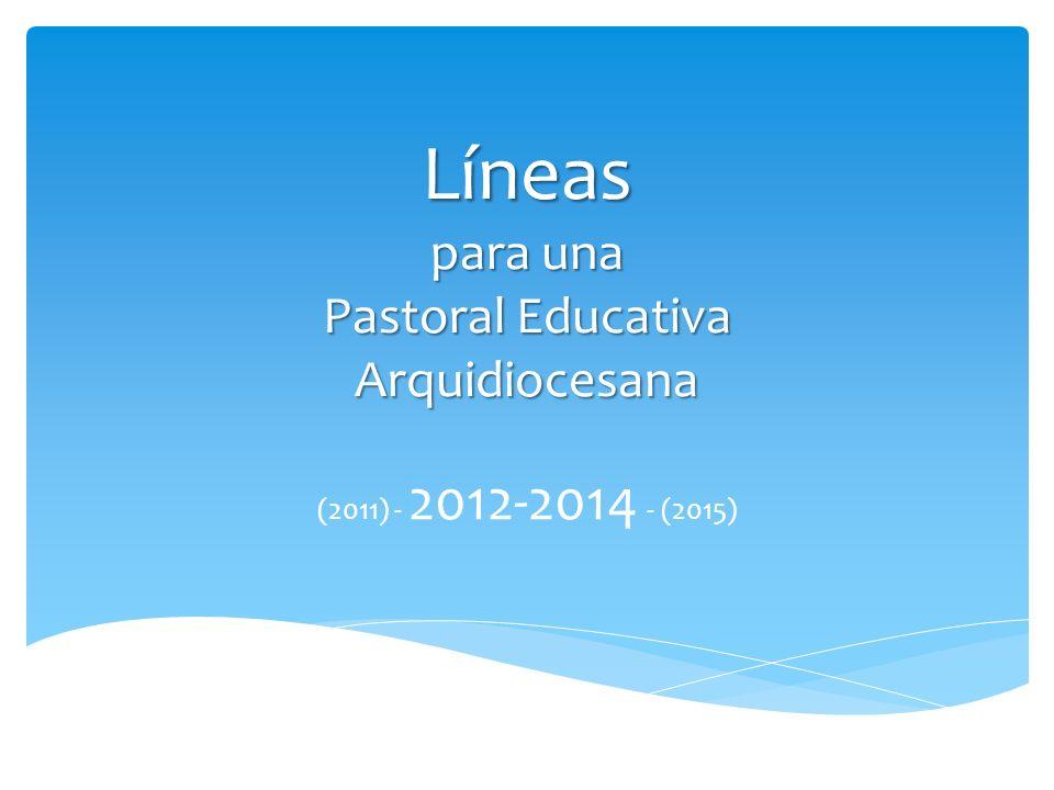 Líneas para una Pastoral Educativa Arquidiocesana